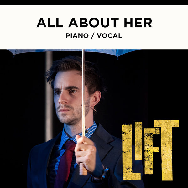 Lift - ALL ABOUT HER - Piano / Vocal Score