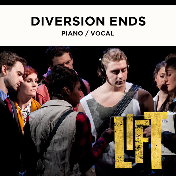Lift - DIVERSION ENDS (Complete solo version) - Piano / Vocal Score