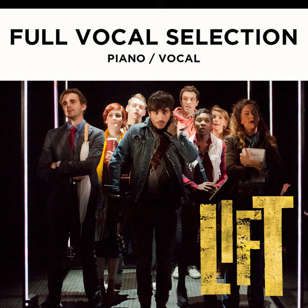 Lift - FULL VOCAL SELECTION - Piano / Vocal Score