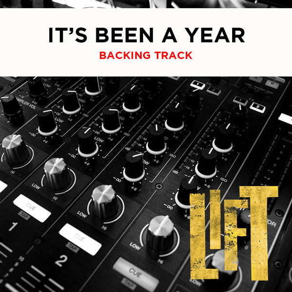 Lift - IT'S BEEN A YEAR - Backing Track
