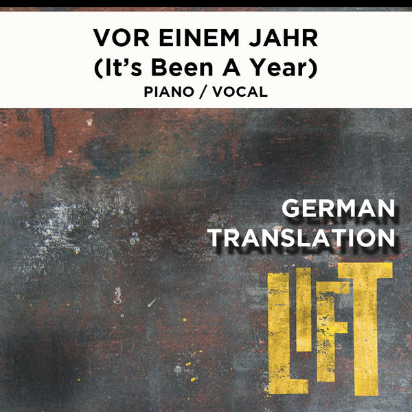 Lift - Vor Einem Jahr - (It's Been A Year) Piano / Vocal Score