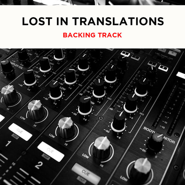 Lift - LOST IN TRANSLATIONS - Backing Track