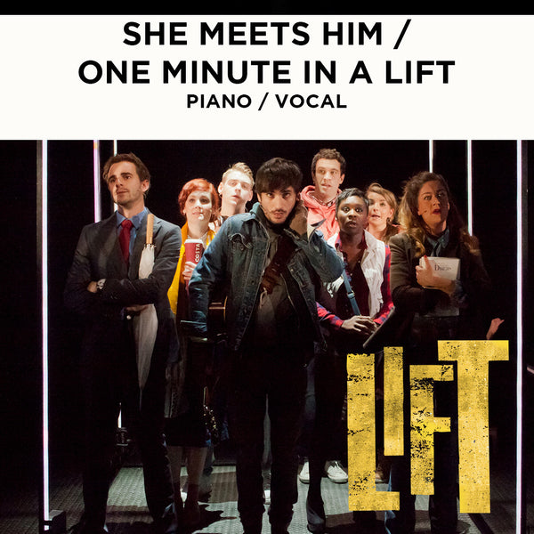Lift - SHE MEETS HIM / ONE MINUTE IN A LIFT - Piano / Vocal Score