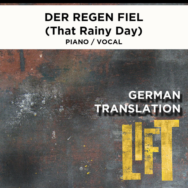 Lift - Der Regen Fiel - (That Rainy Day) Piano / Vocal Score