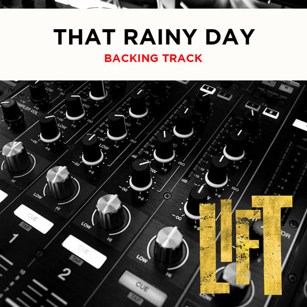 Lift - THAT RAINY DAY - Backing Track