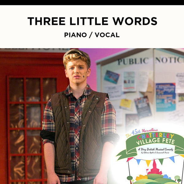 Chatterley - Three Little Words - Piano / Vocal Score