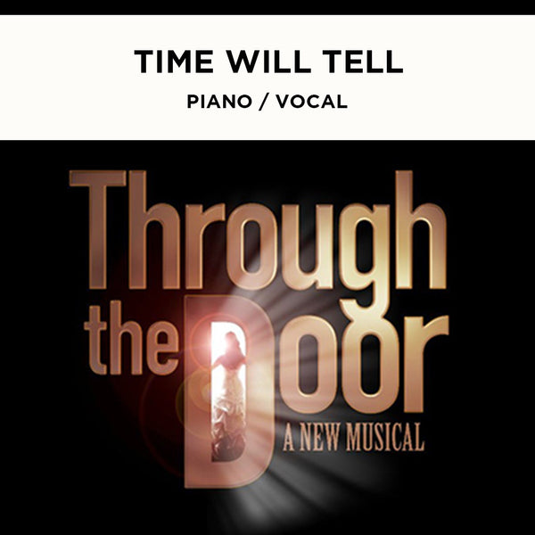 Through the Door - Time Will Tell - Piano / Vocal Score