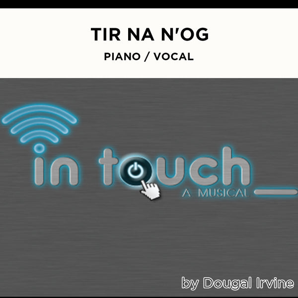 In Touch - Tir Na N'Og - Piano / Vocal Score
