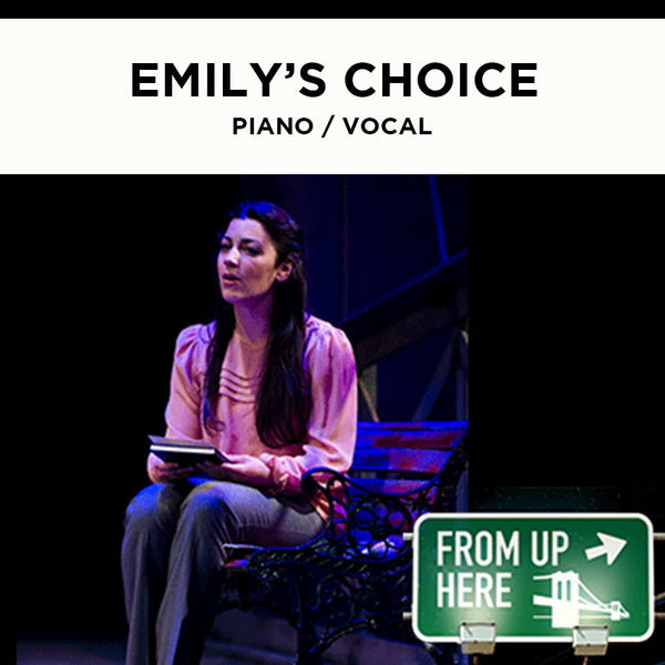From Up Here - Emily's Choice - Piano / Vocal Score