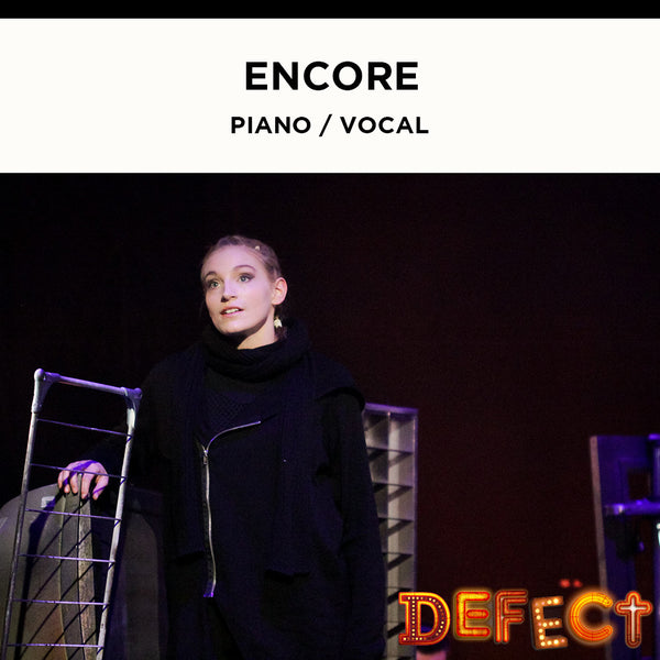 Defect - Encore - Piano / Vocal Score