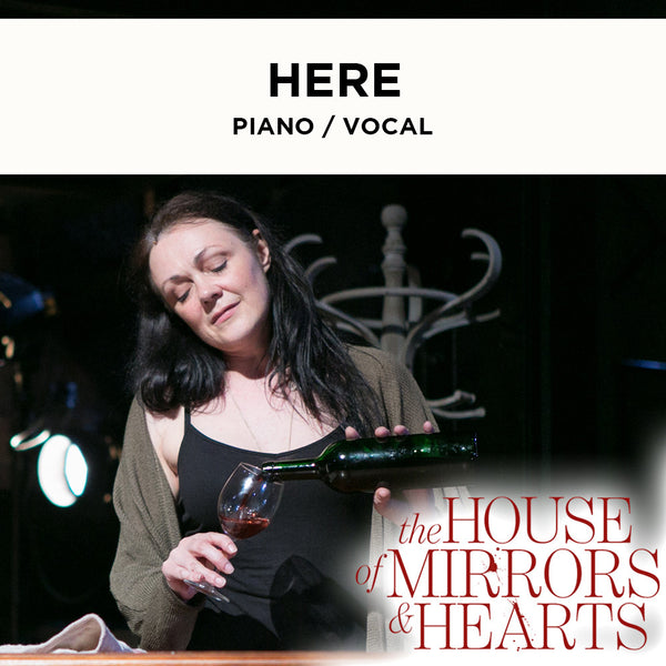 The House of Mirrors and Hearts - HERE - Piano / Vocal Score