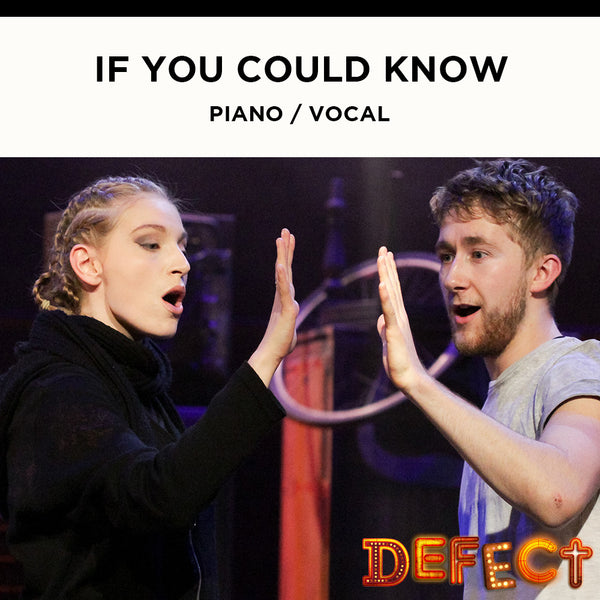 Defect - If You Could Know - Piano / Vocal Score