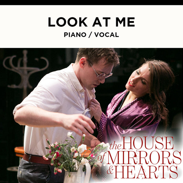 The House of Mirrors and Hearts - LOOK AT ME - Piano / Vocal Score