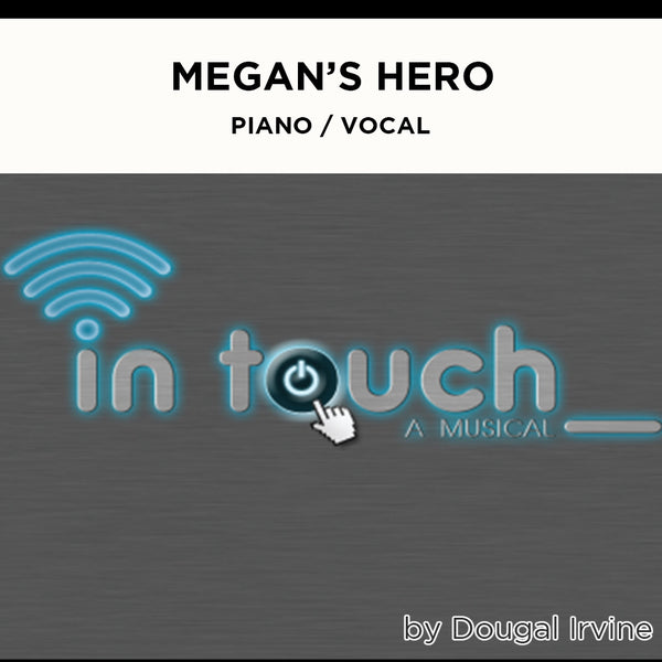 In Touch - Megan's Hero - Piano / Vocal Score