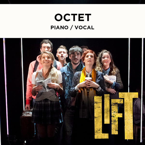 Lift - OCTET - Piano / Vocal Score