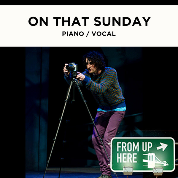 From Up Here - On That Sunday - Piano / Vocal Score