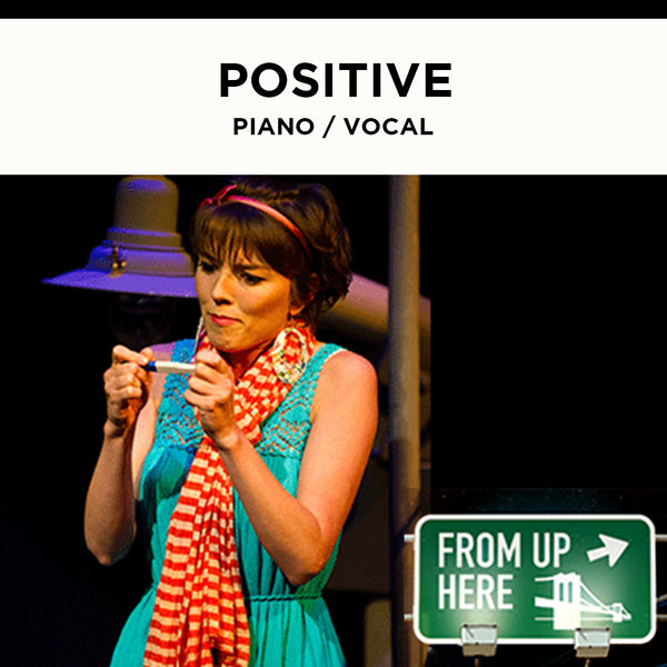 From Up Here - Positive - Piano / Vocal Score