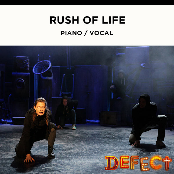 Defect - Rush Of Life - Piano / Vocal Score