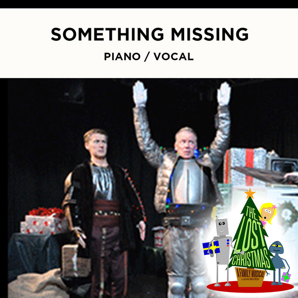 The Lost Christmas - SOMETHING MISSING - Piano / Vocal Score