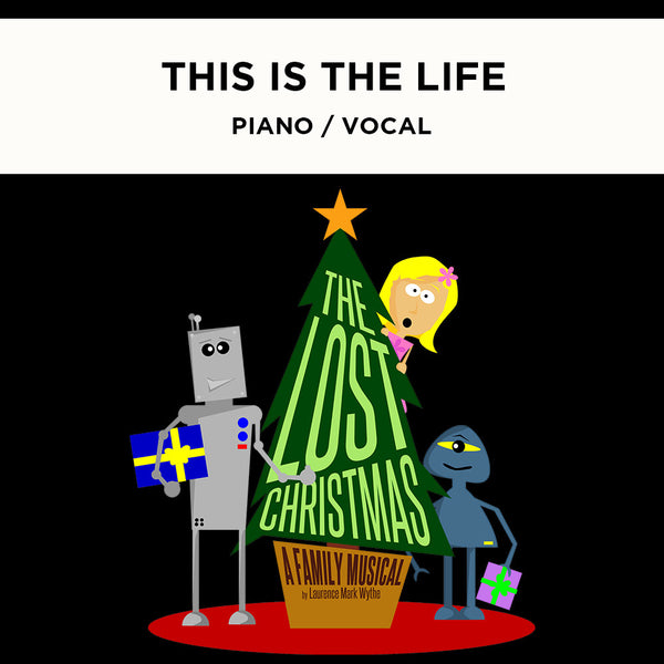 The Lost Christmas - THIS IS THE LIFE - Piano / Vocal Score
