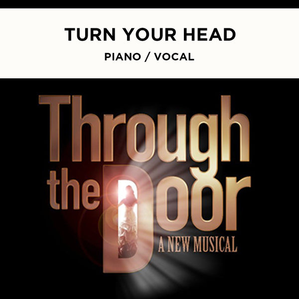 Through the Door - Turn Your Head - Piano / Vocal Score