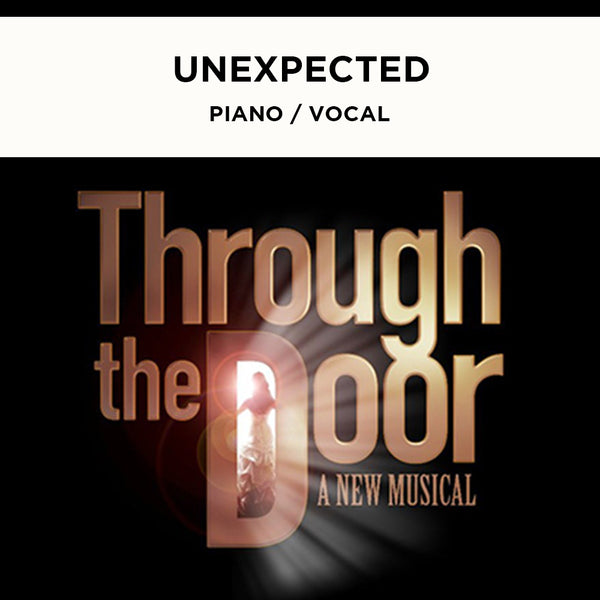 Through the Door - Unexpected - Piano / Vocal Score