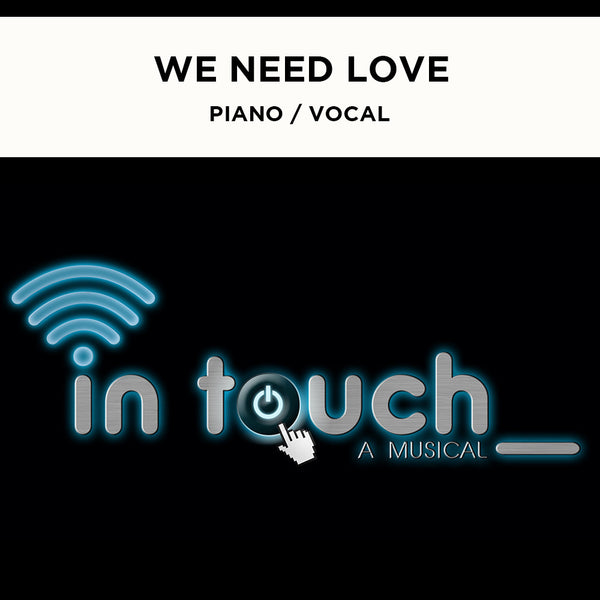 In Touch - We Need Love - Piano / Vocal Score