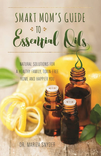 Smart Mom's Guide to Essential Oils - Oil Life