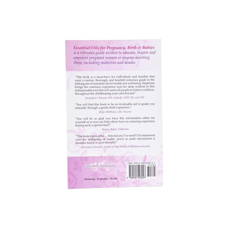 Essential Oils for Pregnancy, Birth & Babies - 2nd Edition - Oil Life