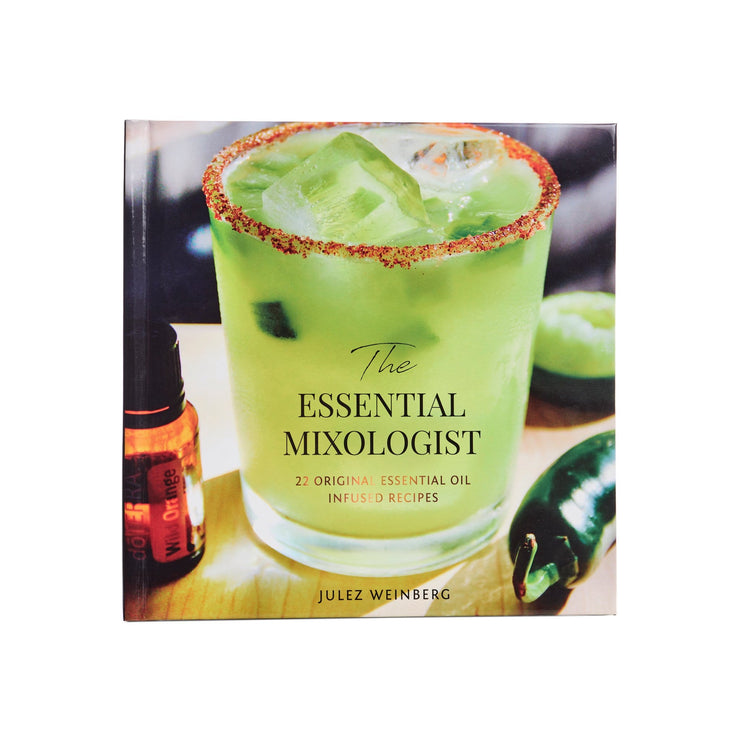 The Essential Mixologist Book - Essential Oil Cocktails