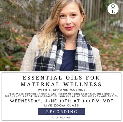 Essential Oils for Maternal Wellness Workshop - Recording