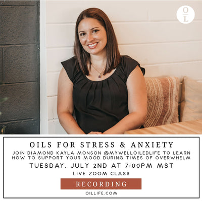 Oils for Stress & Anxiety Workshop - Recording