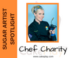 Sugar Artist Spotlight: Chef Charity