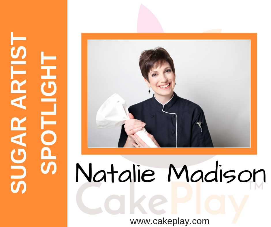 Sugar Artist Spotlight: Natalie Madison