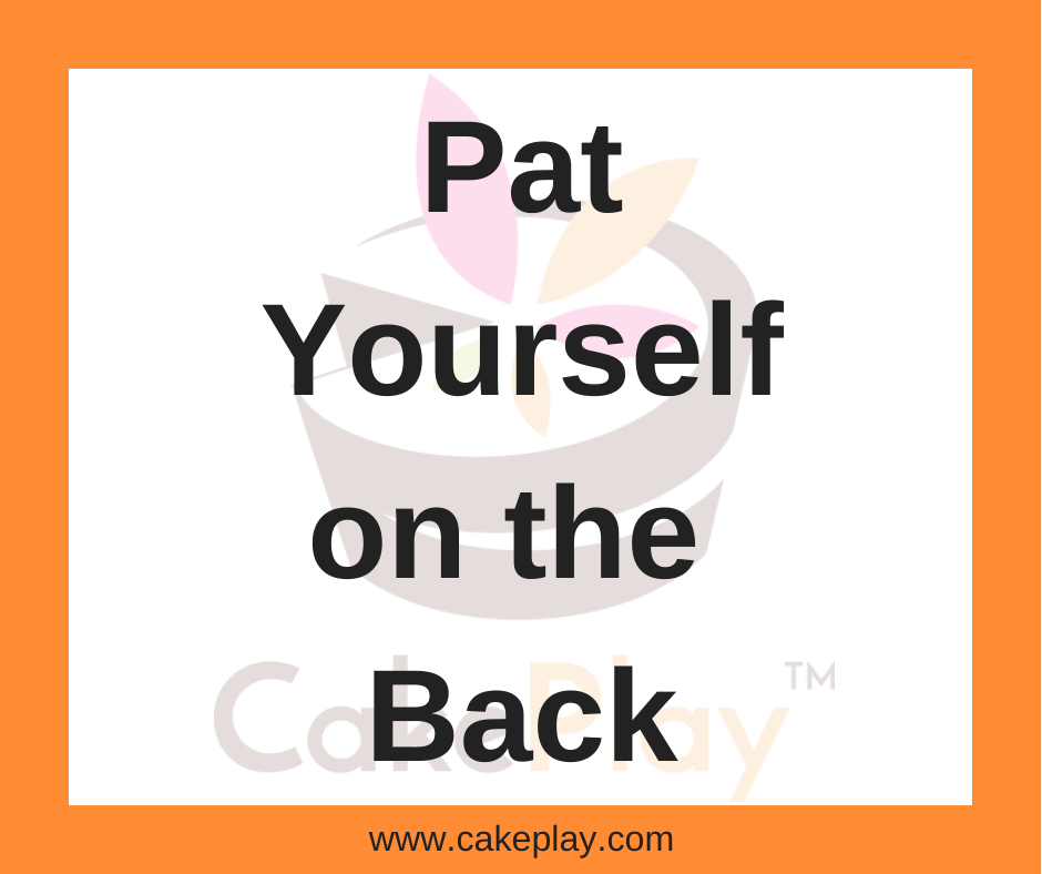 Pat Yourself on the Back!