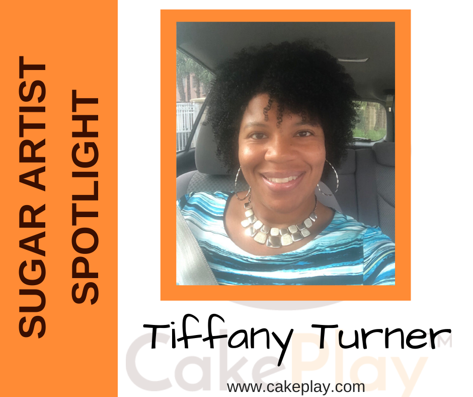 Sugar Artist Spotlight:  Tiffany Turner