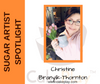 Sugar Artist Spotlight Christine Branyik-Thornton