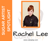 Sugar Artist Spotlight: Rachel Lee