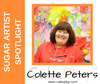 Sugar Artist Spotlight: Colette Peters