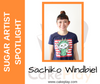 Sugar Artist Spotlight: Sachiko Windbiel