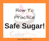 How to Practice Safe Sugar