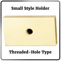 Small Style Holder Picture (Threaded-Hole Type)
