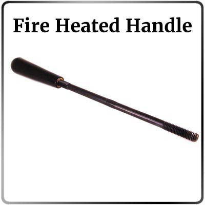 Fire Heated Handle