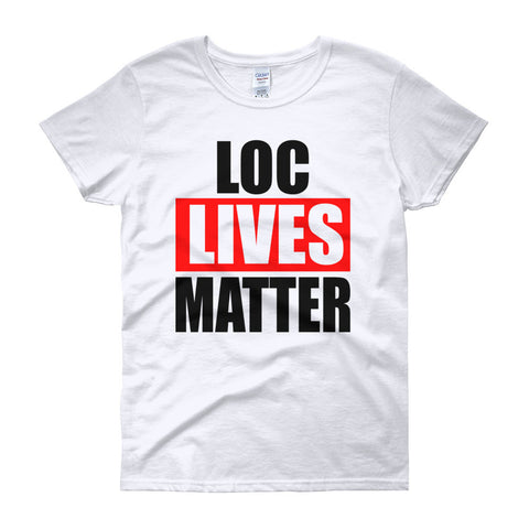 Loc Lives Matter women's short sleeve t-shirt