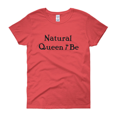 Pink short sleeve women's t-shirt with text Natural Queen I Be in black font