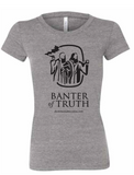 Banter of Truth T-Shirt