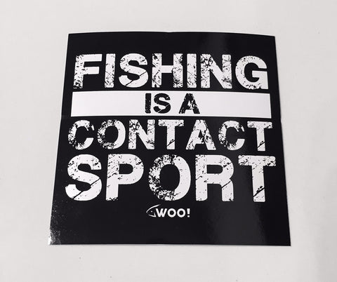 WOO! FISHING IS A CONTACT SPORT Vinyl Sticker (Black & White) - WOO! TUNGSTEN