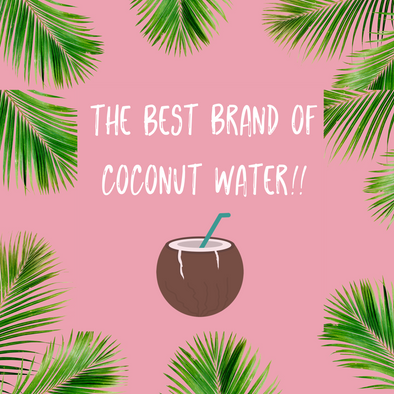 What Coconut Water Brand Should I Buy?!