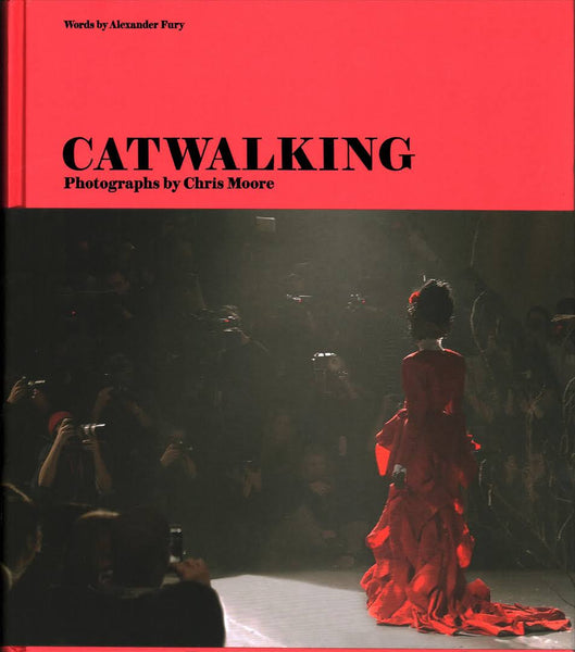 Catwalking: Fashion Through the Lens of Chris Moore.