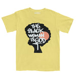 Black Woman is God Tee